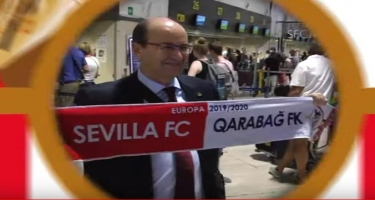 """Sevilya""nın prezidenti də Bakıda  -  Video"