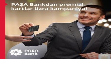 PAŞA Bank-dan premial kartlar üzrə kampaniya!