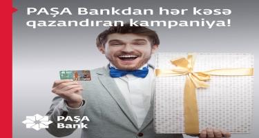 PAŞA Bankdan hər kəsə qazandıran kampaniya!
