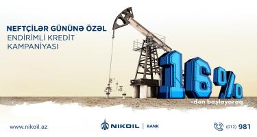 """Nikoil Bank-dan """"Neftçilər günü""""nə özəl güzəştli kredit kampaniyası"""