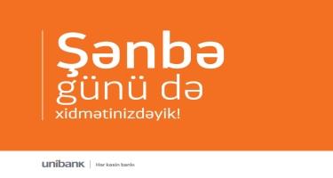 Şənbə günləri Unibank-ın hansı filiallarına müraciət edə bilərsiniz